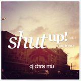 DJ ChrisMü - Shut Up And Dance Vol 1