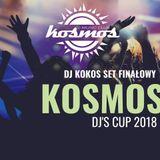 Kosmos DJs CUP 2018 - Finał by DJ KOKOS [10-11-2018]