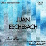 Sonido Organico Series Epi. O67 w/ Juan Eschebach [COL] Hostedby PABLoKEY
