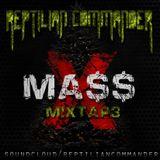 Reptilian Commander  - Xma$$ Mixtape