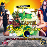 DJ DOTCOM_PRESENTS_VYBZ KARTEL_GYAL SESSION_MIX_VOL.2 (ULTIMATE COLLECTION)