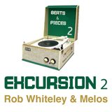 Beats & Pieces Excursion 2 with Rob Whiteley & Melos