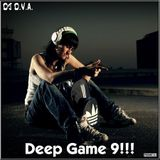 Deep Game 9!!!