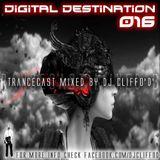 Digital Destination 016 Trancecast mixed by DJ Cliffo D