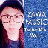ZAWA MUSIC TRANCE MIX VOL.21