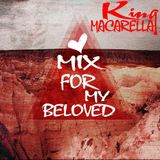 King Macarella - Mix for my beloved