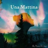 """Una Mattina"" // [DJ-Mix] By Dennis Kruissen"