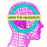 Mind the HeadSpace ep. 11: Fropsi