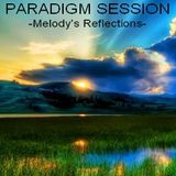 PARADIGM SESSION - Melody's Reflections -