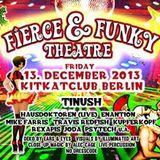 Fierce & Funky Theatre (KitKat Club-Darkfloor 14.12.13) last 2h 170bpm