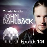 Mutants Radio With John Dahlback - Show 144