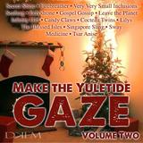 Make the Yuletide Gaze (Volume Two)