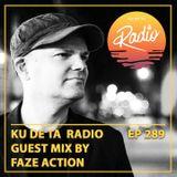 KU DE TA Radio #289 Pt. 2 by Guest mix by Faze Action