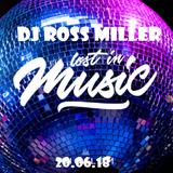20.06.18 LOST IN MUSIC MIXED LIVE BY DJ ROSS MILLER @ WWW.DJROSSMILLER.PODOMATIC.COM