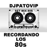 SET MIX 80S REMEMBERS 3 DJPATOVIP