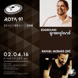 Rota 91 - 02/04/2016 - Convidados - Rafael Moraes + Edground (Grooveland)