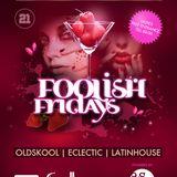 "Foolish Friday's: Latin-House mix By Daniel Sticious"""