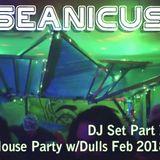 Seanicus DJ Set - Part 1 - House Party w/Dulls