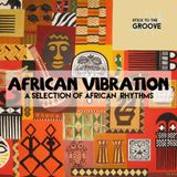 African Vibration, a selection of African rhythms | 5 Octobre 2016