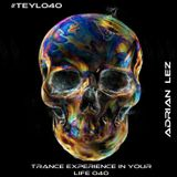 Trance Experience in Your Life 040. #TEYL040