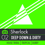 Axiome Podcast #2 Feat Sherlock - Deep Down & Dirty