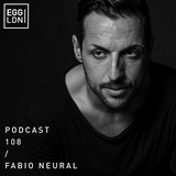 Fabio Neural_Egg London podcast 108