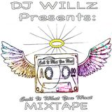 DJ Willz Presents. Call It What You Want MixTape