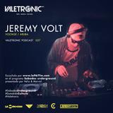 Valetronic podcast 027 // Jeremy Volt