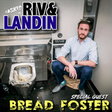 The Riv & Landin Show #003 - With Bread Foster!