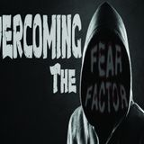 Overcoming the Fear Factor - Audio