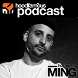 MING's Hood Famous Music Podcast 014