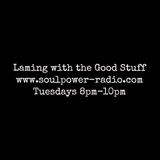 Laming with the Good Stuff 8th august on Soulpower Radio