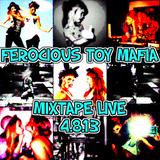 Ferocious Toy Mafia Mixtape Live