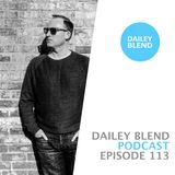 Dailey Blend Podcast - EP 113