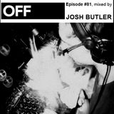 OFF Recordings Podcast Episode #81, mixed by Josh Butler