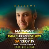 06. Madwave LIVE at Dance for Love 2019 - MTW Club - Offenbach (D)