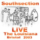 """LIVE"" at The Louisiana - Southsection 2003"