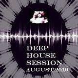 DEEP HOUSE SESSION  August 2019 - MUSIC SELECTED and MIXED By Orso B