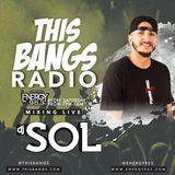 This Bangs Radio with DJ Sol (02.03.18)