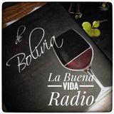 La Buena Vida Radio -P11/T2- El vino en Bolivia