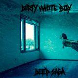 Dirty White Boy- Deep Saga