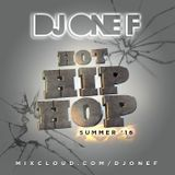 @DJOneF Hot Hip-Hop Aug/Sept '16 @KemetFM