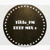 Tiblo_PM - Deep Mix 1