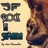 JF - Rock In Sumatra