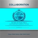So Sexy So Funky 2 (Collabiration sets from Jack Kandi - Jack Kandi  & Dornaninthemix