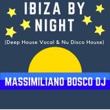 IBIZA By Night (Deep House Vocal & Nu Disco)-Massimiliano Bosco Dj