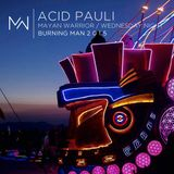 Acid Pauli - Mayan Warrior - Wednesday - Burning Man - 2015