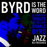 Byrd is the word! - jazz re:freshed Mix by Dj Adam Rock
