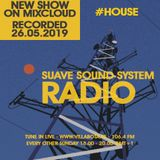 Suave Sound System Radio Show - Recorded on 26.05.2019 - #HOUSE