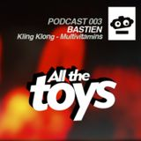 ALL THE TOYS PODCAST - 003 Bastien